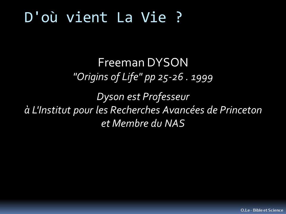 D où vient La Vie .O.Le - Bible et Science Freeman DYSON Origins of Life pp 25-26.