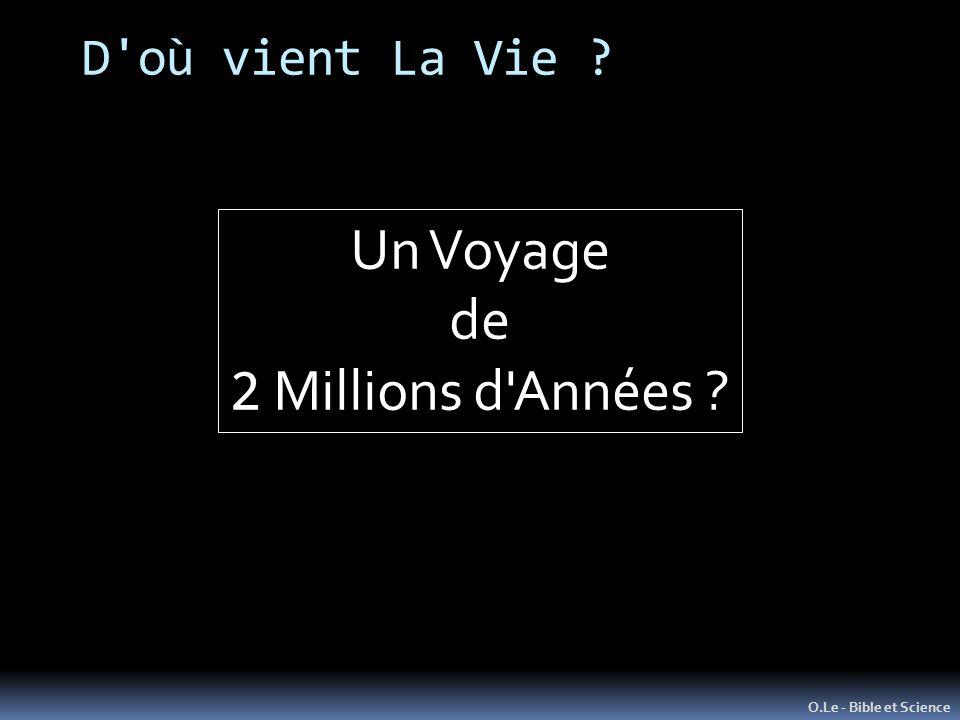 D'où vient La Vie ? O.Le - Bible et Science Un Voyage de 2 Millions d'Années ?