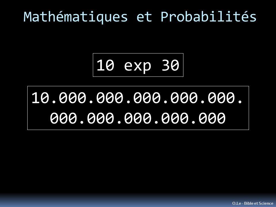 Mathématiques et Probabilités O.Le - Bible et Science 10 exp 30 10.000.000.000.000.000. 000.000.000.000.000