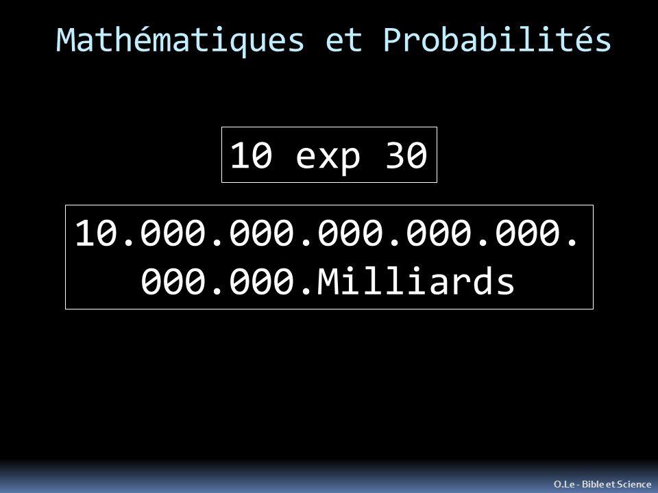 Mathématiques et Probabilités O.Le - Bible et Science 10 exp 30 10.000.000.000.000.000. 000.000.Milliards