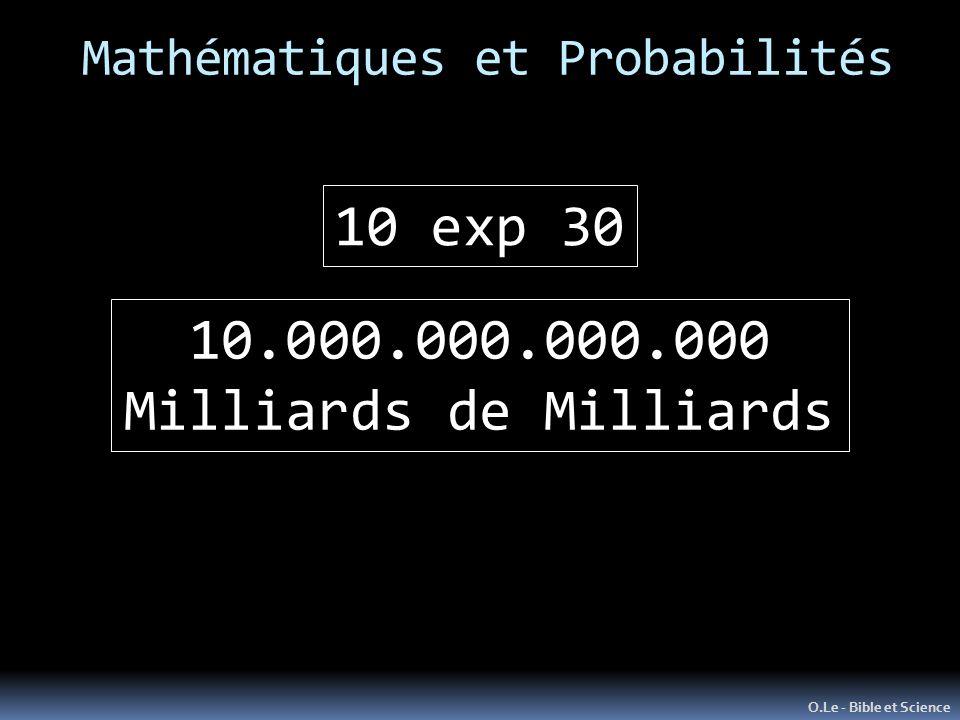 Mathématiques et Probabilités O.Le - Bible et Science 10 exp 30 10.000.000.000.000 Milliards de Milliards