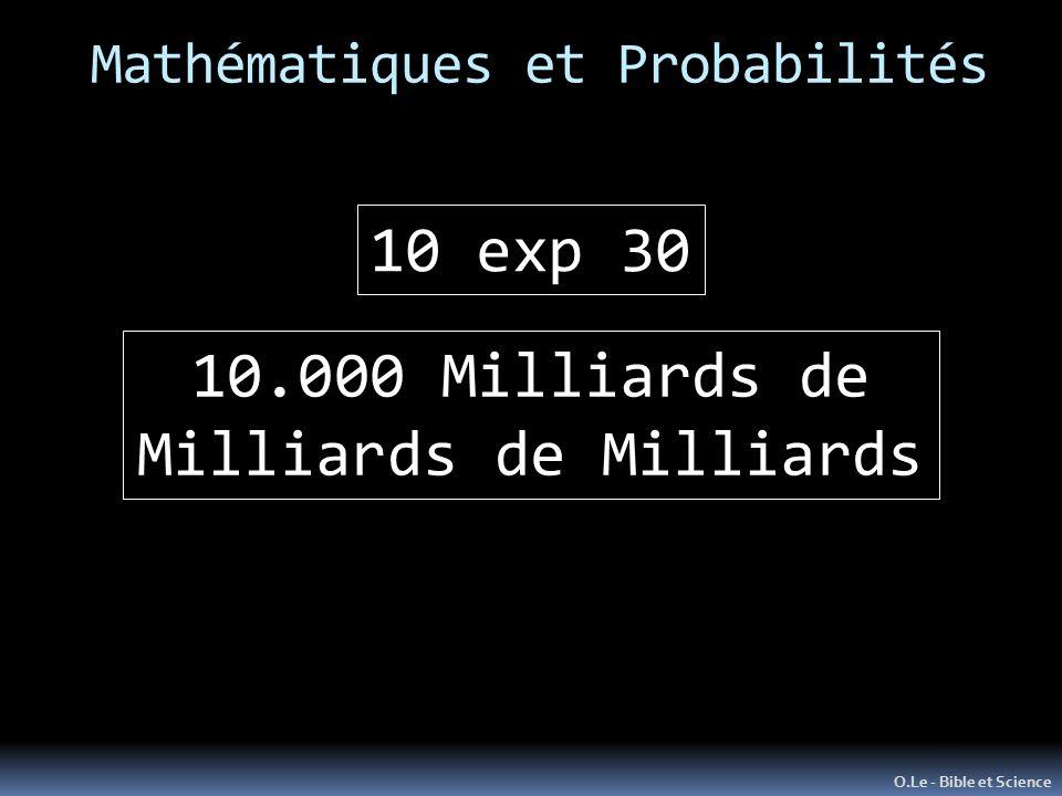 Mathématiques et Probabilités O.Le - Bible et Science 10 exp 30 10.000 Milliards de Milliards de Milliards