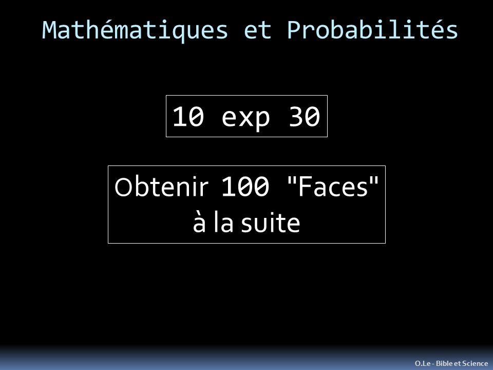Mathématiques et Probabilités O.Le - Bible et Science 10 exp 30 O btenir 100 Faces à la suite