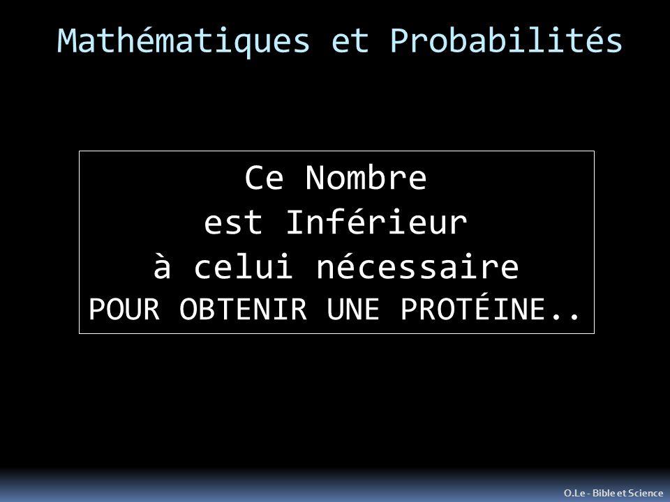 Mathématiques et Probabilités O.Le - Bible et Science Ce Nombre est Inférieur à celui nécessaire POUR OBTENIR UNE PROTÉINE..
