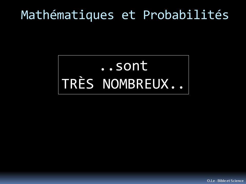 Mathématiques et Probabilités O.Le - Bible et Science..sont TRÈS NOMBREUX..