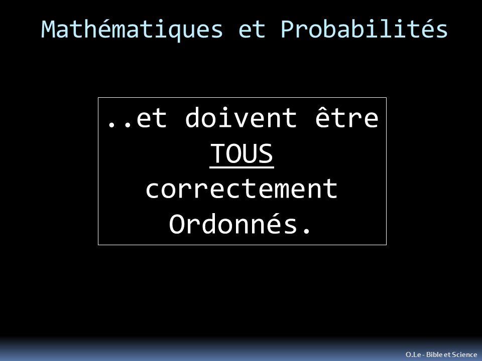 Mathématiques et Probabilités O.Le - Bible et Science..et doivent être TOUS correctement Ordonnés.