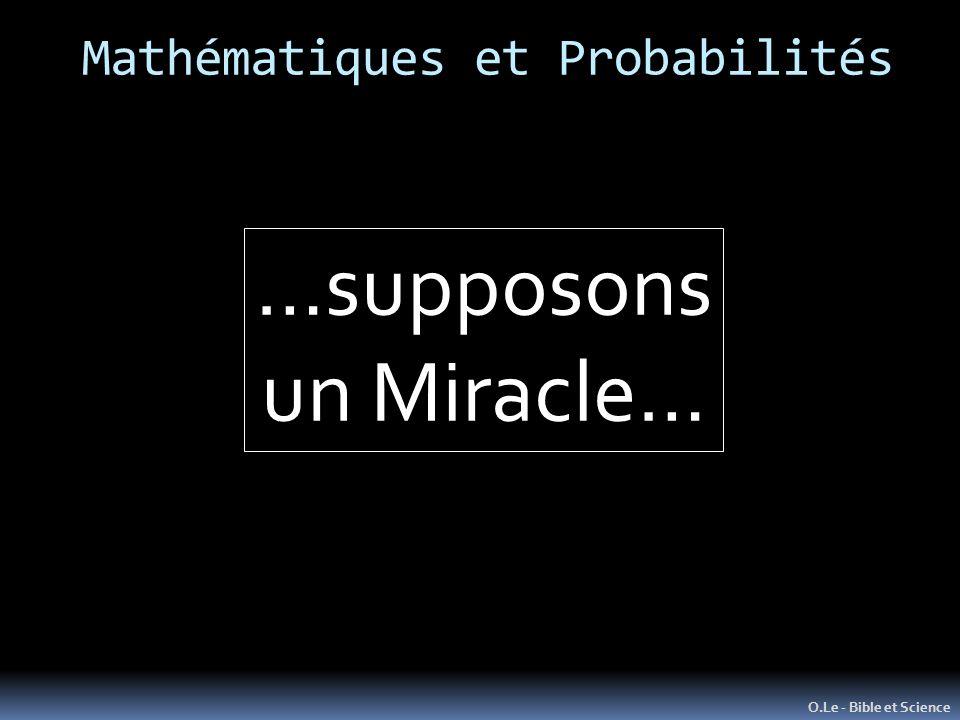 Mathématiques et Probabilités O.Le - Bible et Science …supposons un Miracle…