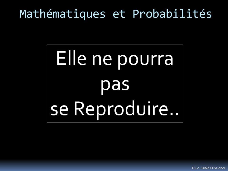 Mathématiques et Probabilités O.Le - Bible et Science Elle ne pourra pas se Reproduire..