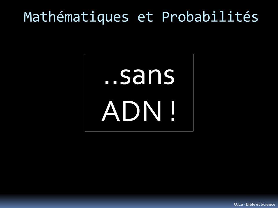 Mathématiques et Probabilités O.Le - Bible et Science..sans ADN !