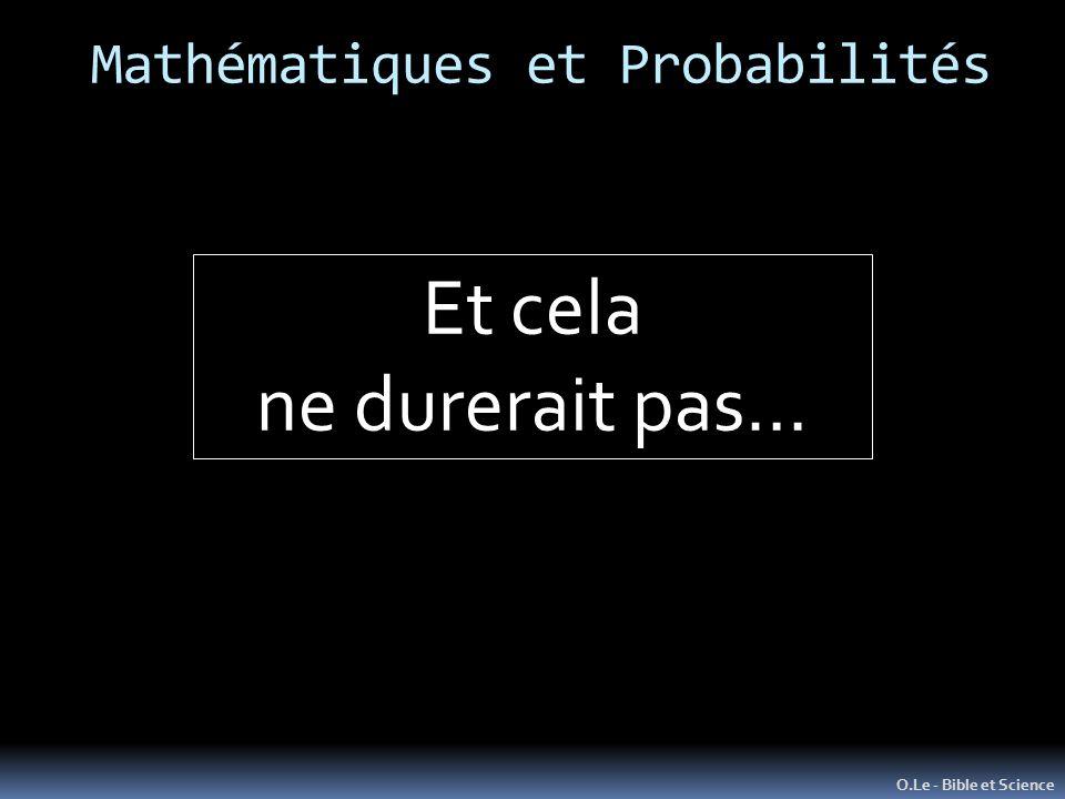 Mathématiques et Probabilités O.Le - Bible et Science Et cela ne durerait pas…