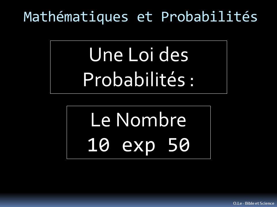 Mathématiques et Probabilités O.Le - Bible et Science Une Loi des Probabilités : Le Nombre 10 exp 50