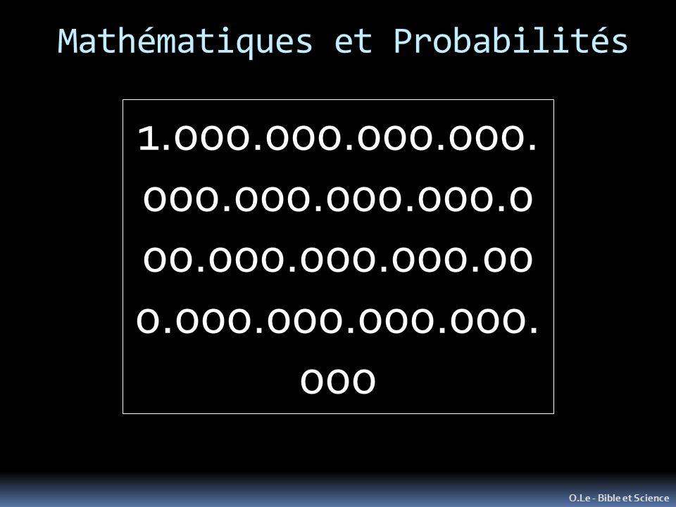 Mathématiques et Probabilités O.Le - Bible et Science 1.000.000.000.000. 000.000.000.000.0 00.000.000.000.00 0.000.000.000.000. 000
