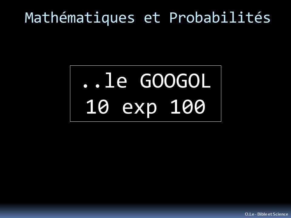 Mathématiques et Probabilités O.Le - Bible et Science..le GOOGOL 10 exp 100
