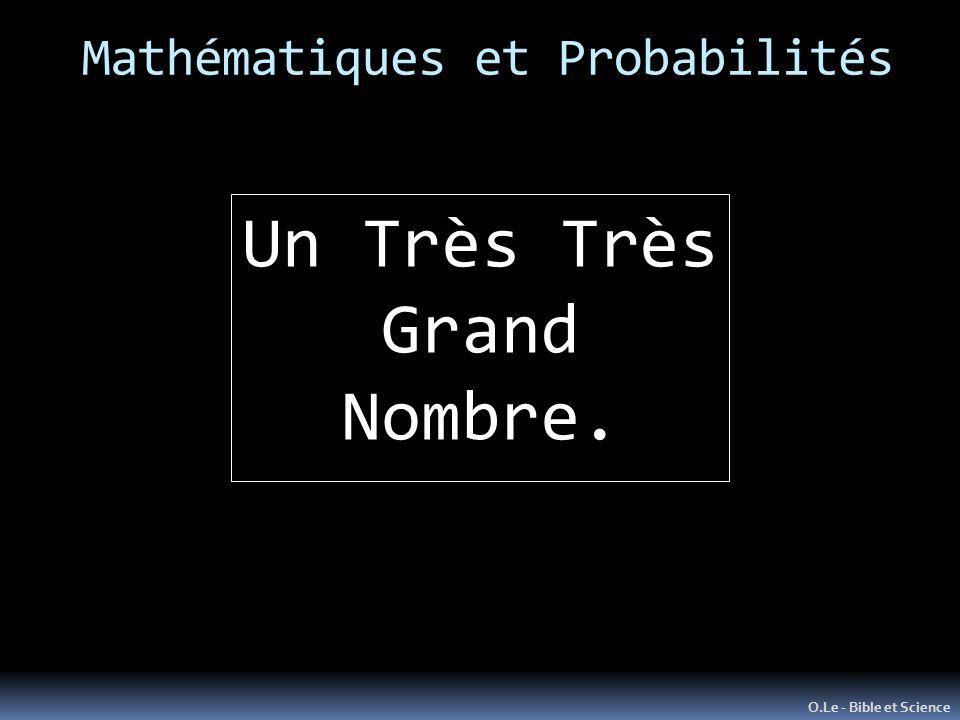 Mathématiques et Probabilités O.Le - Bible et Science Un Très Très Grand Nombre.