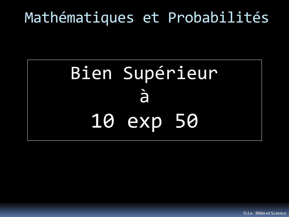 Mathématiques et Probabilités O.Le - Bible et Science Bien Supérieur à 10 exp 50