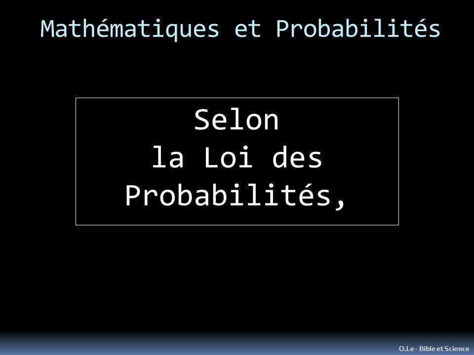 Mathématiques et Probabilités O.Le - Bible et Science Selon la Loi des Probabilités,