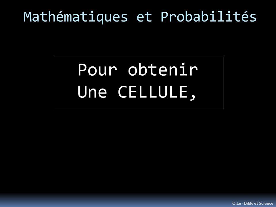Mathématiques et Probabilités O.Le - Bible et Science Pour obtenir Une CELLULE,