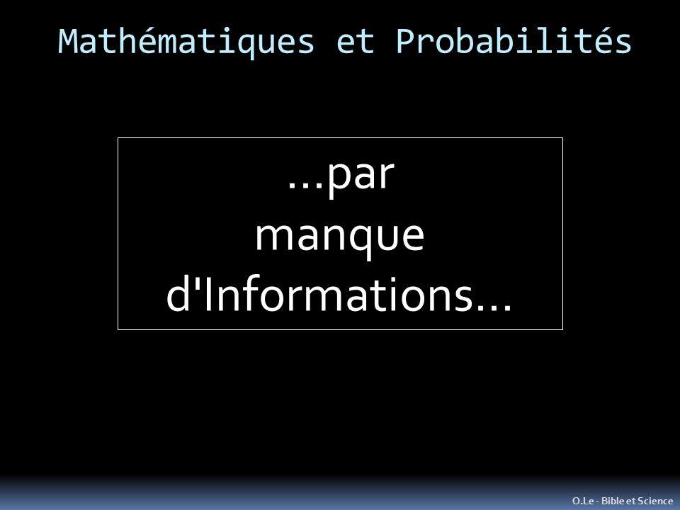 Mathématiques et Probabilités O.Le - Bible et Science …par manque d'Informations…