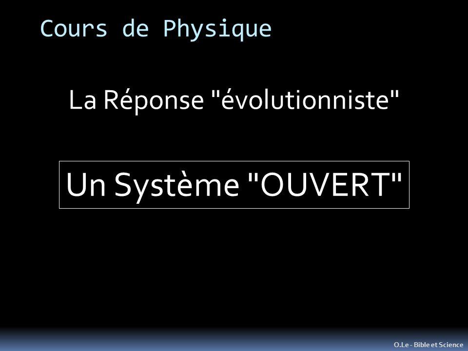 Cours de Physique O.Le - Bible et Science La Réponse évolutionniste Un Système OUVERT