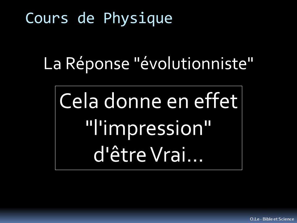 Cours de Physique O.Le - Bible et Science La Réponse évolutionniste Cela donne en effet l impression d être Vrai…