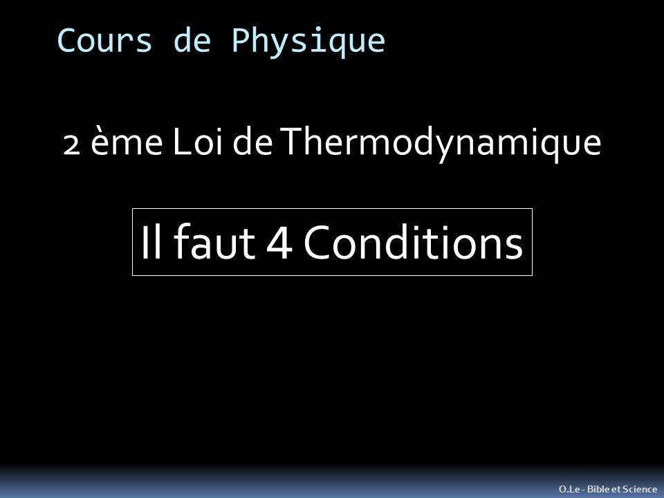 Cours de Physique O.Le - Bible et Science 2 ème Loi de Thermodynamique Il faut 4 Conditions