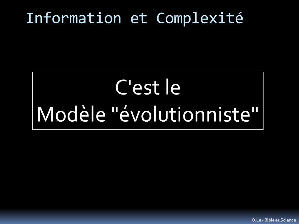 Information et Complexité O.Le - Bible et Science C est le Modèle évolutionniste