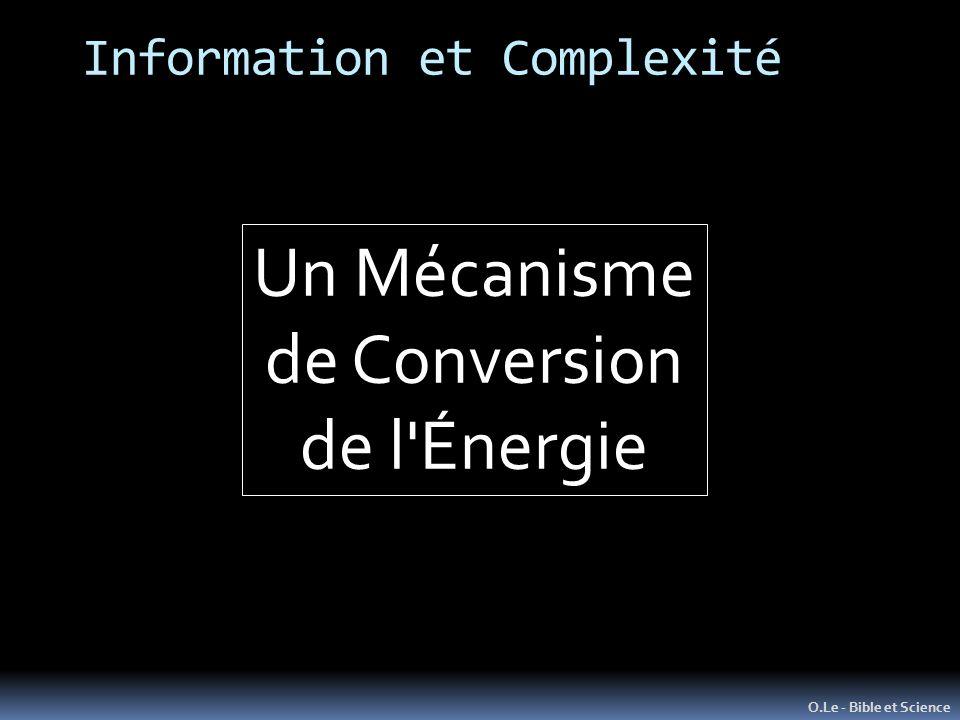 Information et Complexité O.Le - Bible et Science Un Mécanisme de Conversion de l'Énergie