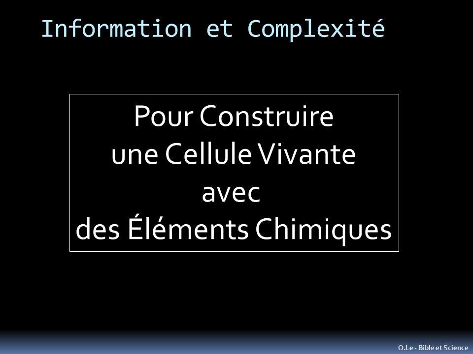 Information et Complexité O.Le - Bible et Science Pour Construire une Cellule Vivante avec des Éléments Chimiques