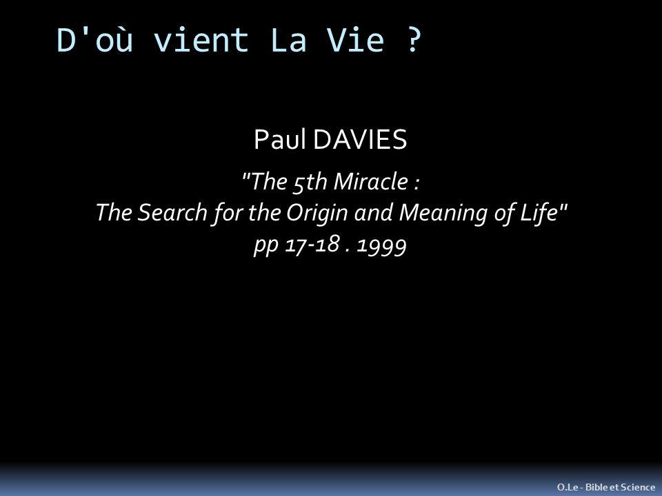 D'où vient La Vie ? O.Le - Bible et Science Paul DAVIES