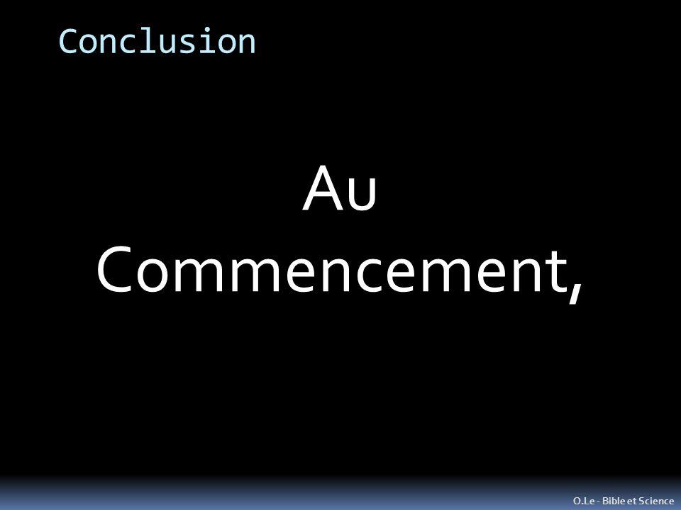 Conclusion O.Le - Bible et Science Au Commencement,