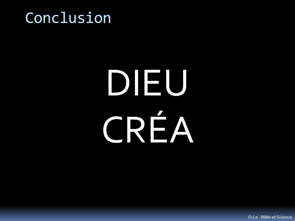 Conclusion O.Le - Bible et Science DIEU CRÉA