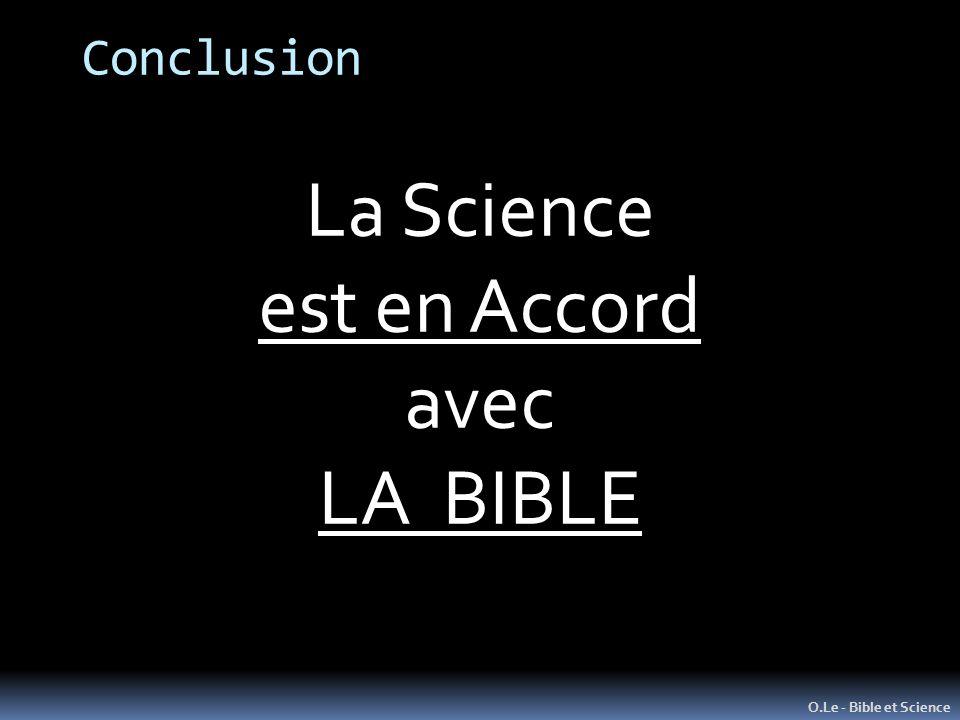 Conclusion O.Le - Bible et Science La Science est en Accord avec LA BIBLE