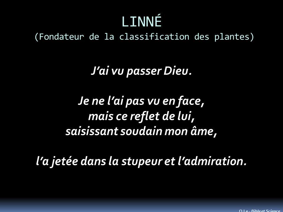 LINNÉ (Fondateur de la classification des plantes) Jai vu passer Dieu.