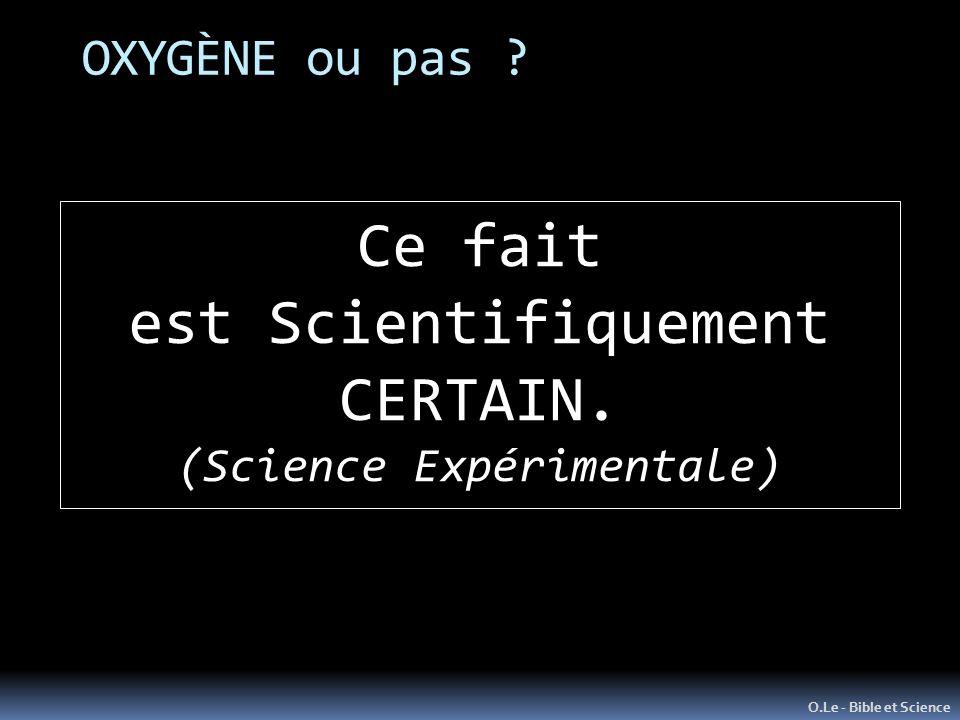 OXYGÈNE ou pas .O.Le - Bible et Science Ce fait est Scientifiquement CERTAIN.