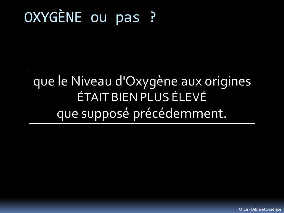 OXYGÈNE ou pas ? O.Le - Bible et Science que le Niveau d'Oxygène aux origines ÉTAIT BIEN PLUS ÉLEVÉ que supposé précédemment.