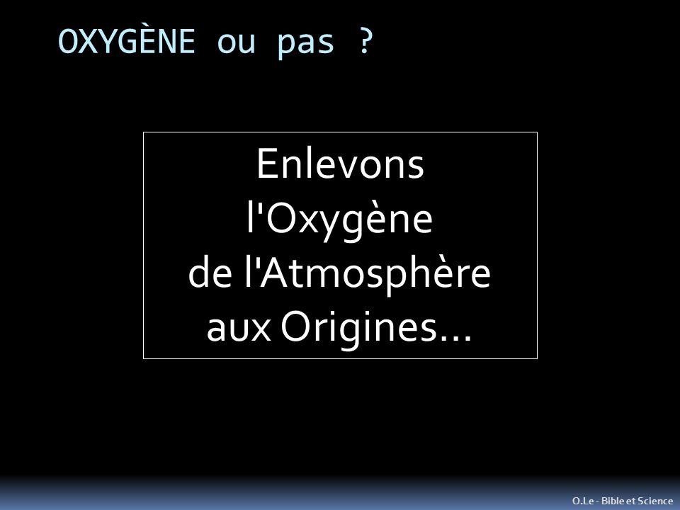 OXYGÈNE ou pas ? O.Le - Bible et Science Enlevons l'Oxygène de l'Atmosphère aux Origines…