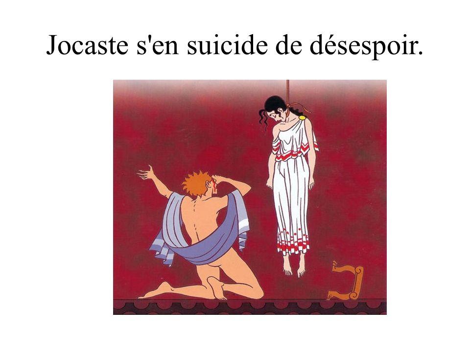 Jocaste s'en suicide de désespoir.