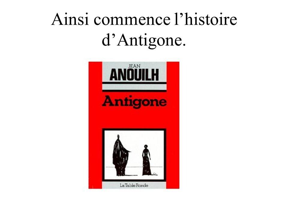 Ainsi commence lhistoire dAntigone.
