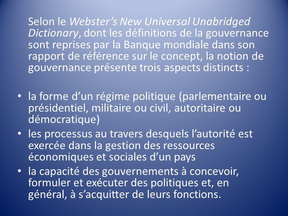 Selon le Websters New Universal Unabridged Dictionary, dont les définitions de la gouvernance sont reprises par la Banque mondiale dans son rapport de