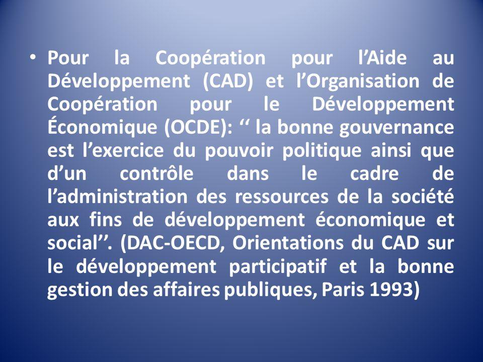 Pour la Coopération pour lAide au Développement (CAD) et lOrganisation de Coopération pour le Développement Économique (OCDE): la bonne gouvernance es
