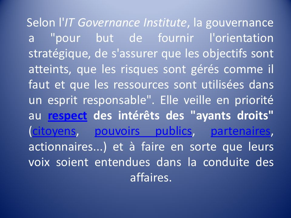 Selon l'IT Governance Institute, la gouvernance a