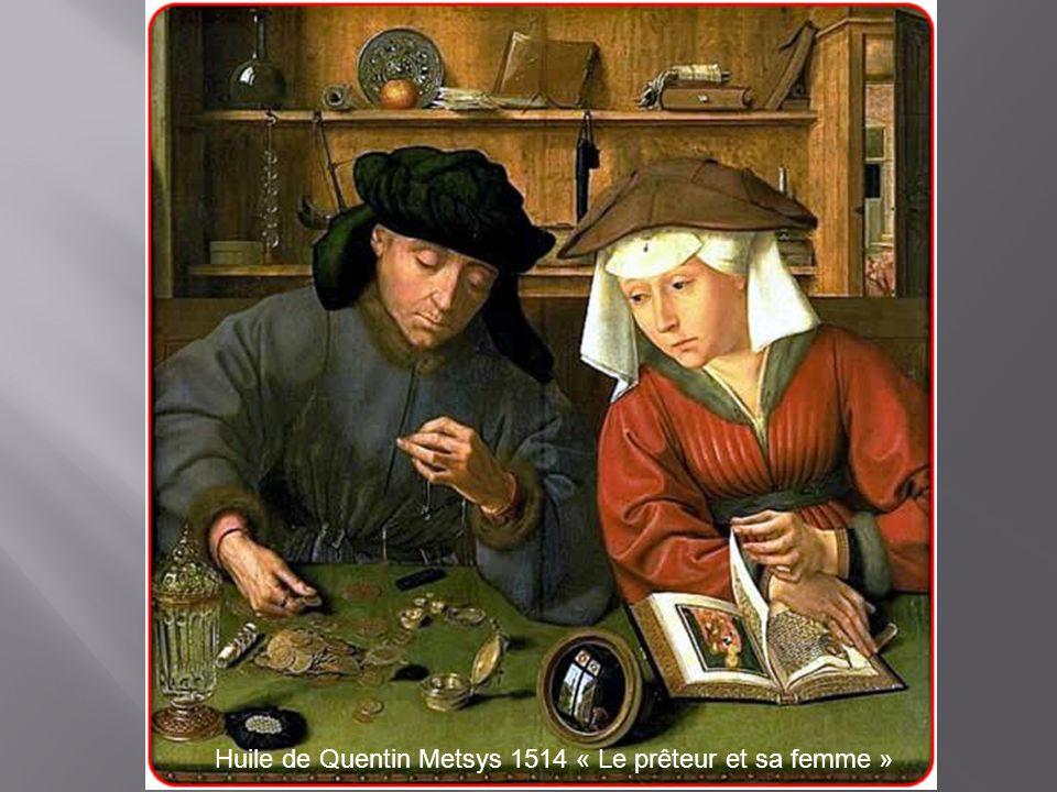 Huile de Quentin Metsys 1514 « Le prêteur et sa femme »