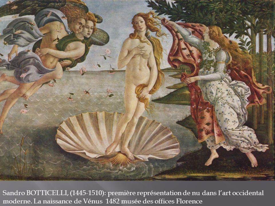 Sandro BOTTICELLI, (1445-1510): première représentation de nu dans lart occidental moderne.