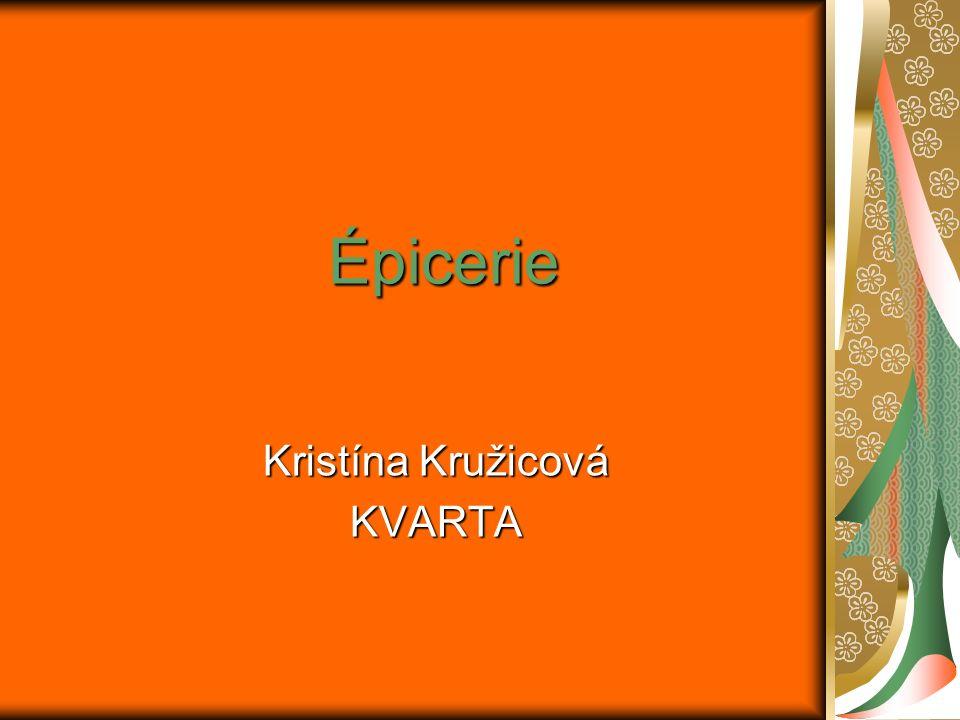 Épicerie Kristína K KK Kružicová KVARTA