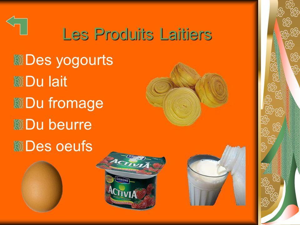 Des yogourts Du lait Du fromage Du beurre Des oeufs Les Produits Laitiers