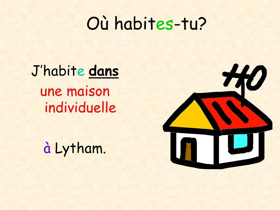 Où habites-tu? Jhabite dans une maison individuelle à Lytham.