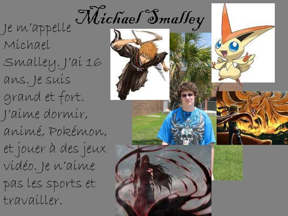 Je mappelle Michael Smalley.Jai 16 ans. Je suis grand et fort.