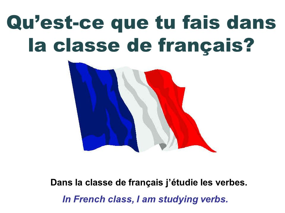 Dans la classe danglais jétudie la lecture et lécriture. In English class, I am studying reading and writing. Quest-ce que tu fais dans la classe dang