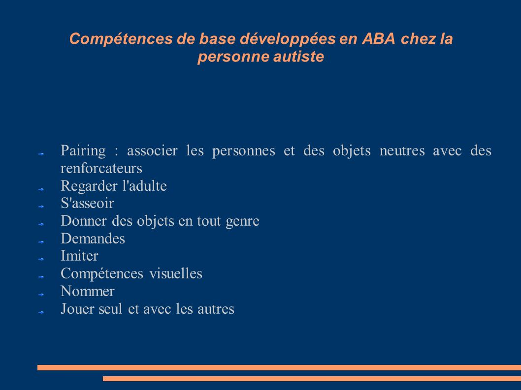 Compétences de base développées en ABA chez la personne autiste Pairing : associer les personnes et des objets neutres avec des renforcateurs Regarder