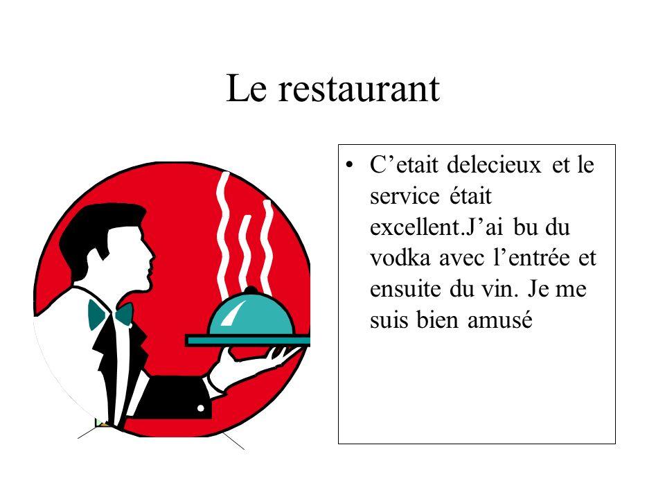 Le restaurant Cetait delecieux et le service était excellent.Jai bu du vodka avec lentrée et ensuite du vin.